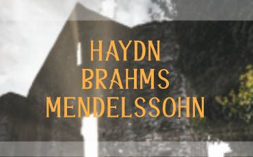 Haydn | Brahms | Mendelssohn